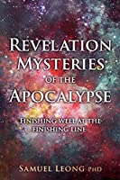 Revelation Mysteries of the Apocalypse: Finishing well at the finishing line