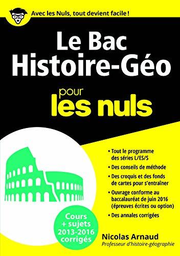 Le Bac Histoire Géo 2016 pour les Nuls (BAC EN POCHE) (French Edition)