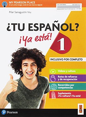 ¿Tu español? ¡Ya está! Per le Scuole superiori. Con e-book. Con espansione online [Lingua spagnola]: Vol. 1