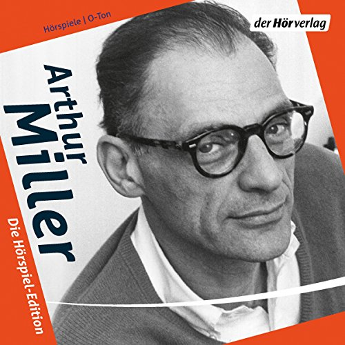 Arthur Miller: Die Hörspiel-Edition audiobook cover art
