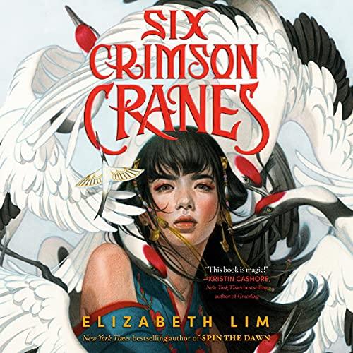 Six Crimson Cranes Audiobook By Elizabeth Lim cover art