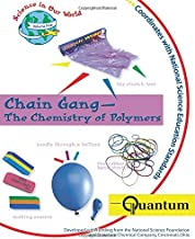 Chain Gang-The Chemistry Of Polymers (Science in Our World)