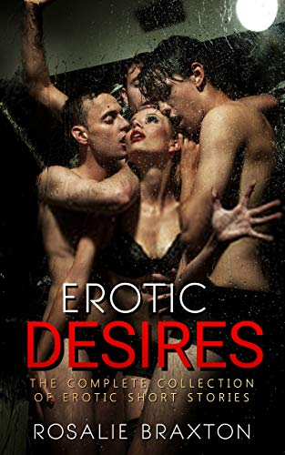 Erotic Desires: The Complete Collection of Er