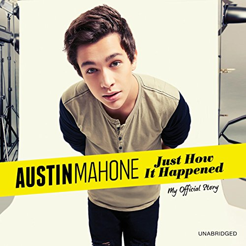 Austin Mahone: Just How It Happened audiobook cover art