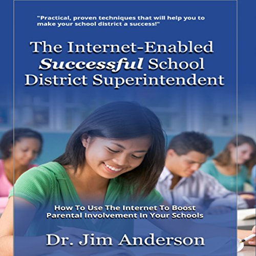The Internet-Enabled Successful School District Superintendent Audiobook By Jim Anderson cover art
