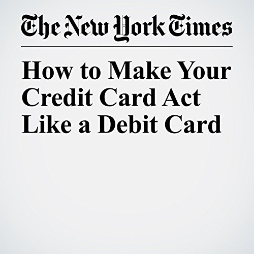How to Make Your Credit Card Act Like a Debit Card copertina