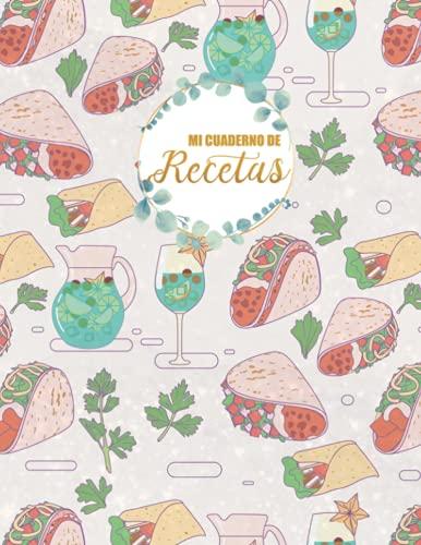 Mi cuaderno de recetas: Libro de recetas en blanco para escribir tus recetas de cocina favoritas
