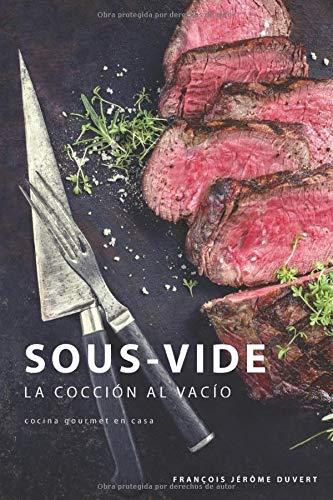 Sous-Vide: La Cocción al Vacío