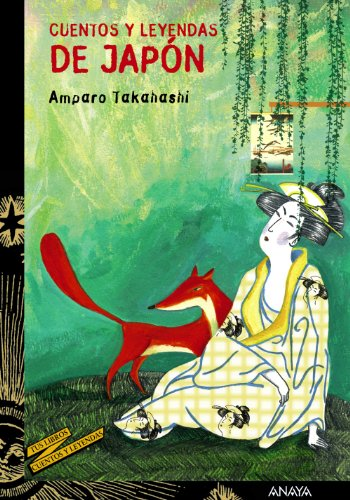 Cuentos y leyendas de Japón (LITERATURA JUVENIL (a partir de 12 años) -...