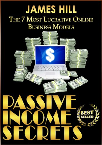 Amazon Com Passive Income The 7 Most Lucrative Online Business Models Passive Income Financial Freedom Wealth Creation Internet Marketing Passive Income Online Wealth Creation Internet Marketing Ebook Hill James Kindle Store