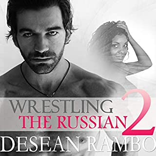 Wrestling the Russian 2                   Written by:                                                                                                                                 Desean Rambo                               Narrated by:                                                                                                                                 Bailey Armstrong                      Length: 2 hrs and 58 mins     Not rated yet     Overall 0.0