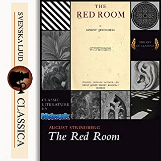 The Red Room                   By:                                                                                                                                 August Strindberg                               Narrated by:                                                                                                                                 William Peck                      Length: 10 hrs     2 ratings     Overall 2.5