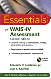 Essentials of WAIS®-IV Assessment (Essentials of Psychological Assessment Book 96)
