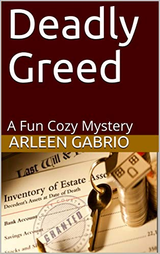 Deadly Greed: Mike & Peter FBI Agents #61 (A Fun Cozy Mystery)