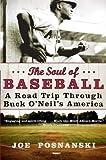 By Joe Posnanski - The Soul of Baseball: A Road Trip Through Buck O'Neil's America (2.10.2008)