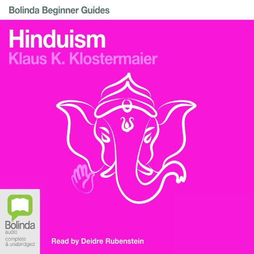 Hinduism: Bolinda Beginner Guides                   By:                                                                                                                                 Klaus K. Klostermaier                               Narrated by:                                                                                                                                 Deidre Rubenstein                      Length: 7 hrs and 58 mins     14 ratings     Overall 3.9