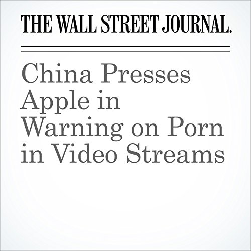 China Presses Apple in Warning on Porn in Video Streams copertina