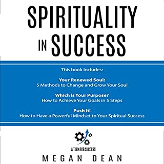 Spirituality in Success: 3 Manuscripts     Soul Growth, Spiritual Motivation, Spiritual Success              By:                                                                                                                                 Megan Dean                               Narrated by:                                                                                                                                 Diane Lehman                      Length: 3 hrs and 59 mins     Not rated yet     Overall 0.0
