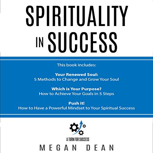 Spirituality in Success: 3 Manuscripts     Soul Growth, Spiritual Motivation, Spiritual Success              Written by:                                                                                                                                 Megan Dean                               Narrated by:                                                                                                                                 Diane Lehman                      Length: 3 hrs and 59 mins     Not rated yet     Overall 0.0