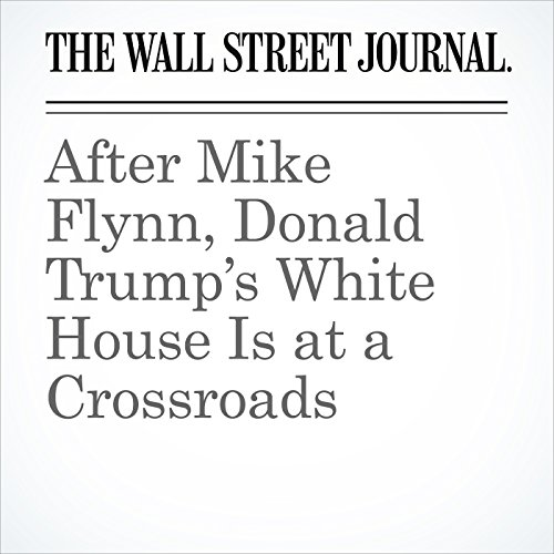 After Mike Flynn, Donald Trump's White House Is at a Crossroads audiobook cover art