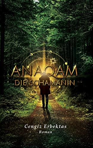 Buchseite und Rezensionen zu 'Anaqam: Die Schamanin' von Cengiz Erbektas
