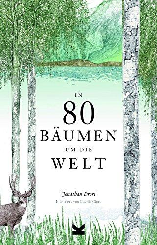 In 80 Bäumen um die Welt