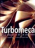Turbomeca : A la hauteur de la légende