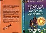 Médecines ésoteriques, médecine de demain