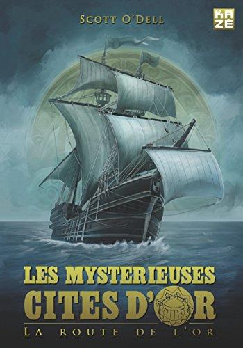 Les Mystérieuses Cités d'Or - La route de l'or (Les Mystérieuses Cités d'Or (Roman))