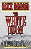 The White Indian: Book One of the Rusty Sabin Saga (Rusty Sabin Stories 1)