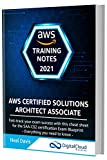 AWS Certified Solutions Architect Associate Training Notes 2021: Fast-track your exam success with the ultimate cheat sheet for the SAA-C02 exam