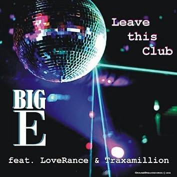 Leave This Club (feat. Loverance & Traxamillion)