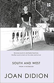 South and West: From A Notebook by [Joan Didion]