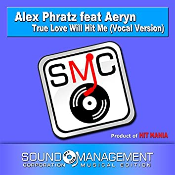 True Love Will Hit Me (Vocal Version) [feat. Aeryn] [Product of Hit Mania]