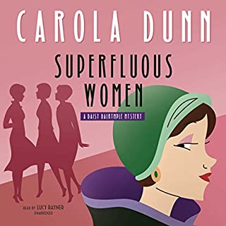 Superfluous Women     A Daisy Dalrymple Mystery              By:                                                                                                                                 Carola Dunn                               Narrated by:                                                                                                                                 Lucy Rayner                      Length: 11 hrs and 32 mins     7 ratings     Overall 4.6
