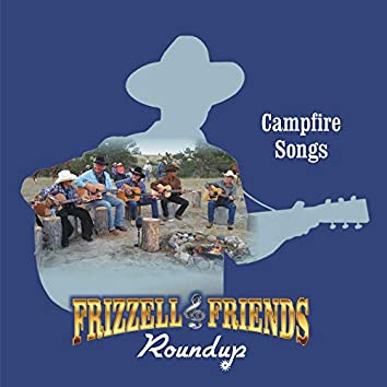 Frizzell & Friends Roundup Campfire Songs (Live)