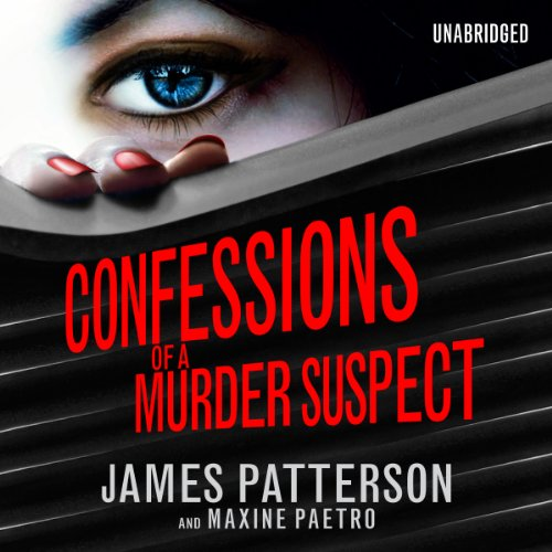 Confessions of a Murder Suspect                   By:                                                                                                                                 James Patterson,                                                                                        Maxine Paetro                               Narrated by:                                                                                                                                 Emma Galvin                      Length: 6 hrs and 2 mins     25 ratings     Overall 4.2