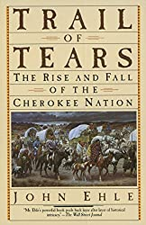 Trail of Tears The Ride and Fall of the Cherokee Nation book by John Ehle