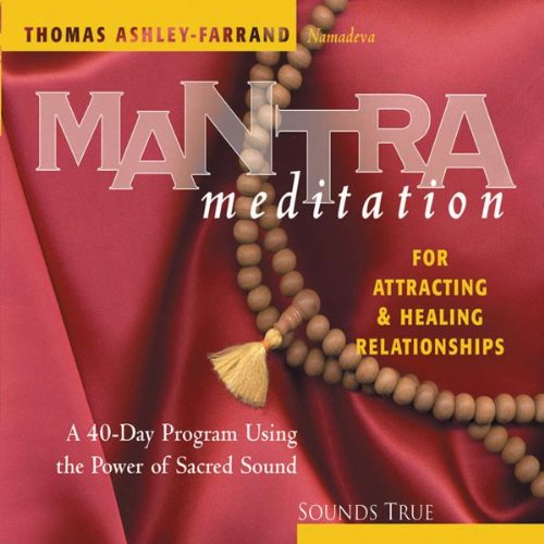 Mantra Meditation for Attracting Relationships: A 40-Day Program Using the Power of Sacred Sound (Mantra Meditations Series)