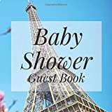 Baby Shower Guest Book: Eiffel Tower Paris France French Theme - Gender Reveal Boy Girl Signing Sign In Guestbook, Welcome New Baby with Gift Log ... Prediction, Advice Wishes, Photo Milestones