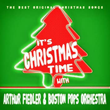It's Christmas Time with Arthur Fiedler & Boston Pops Orchestra
