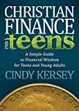 Christian Finance for Teens: A Simple Guide to Financial Wisdom for Teens and Young Adults (Faith)