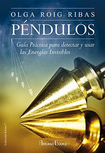 Péndulos. Guía práctica para detectar y usar las energías invisibles (Karma 7)