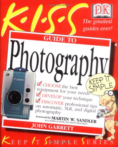 KISS Guide to Photography (Keep It Simple Series)
