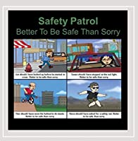 Better to Be Safe Than Sorry by Safety Patrol (2015-05-03)