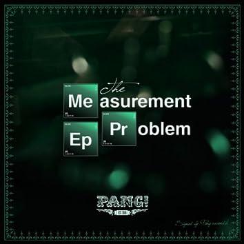 The Measurement Problem EP