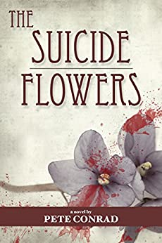 The Suicide Flowers by [Pete Conrad, Erika Tobiassen]