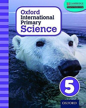 Oxford International Primary Science Stage 5: Age 9-10 Student Workbook 5 by Alan Haigh Deborah Roberts Geraldine Shaw(2014-11-01)