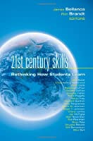 21st Century Skills: Rethinking How Students Learn (Leading Edge)