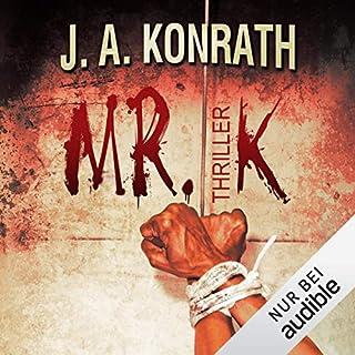 Mr. K                   Autor:                                                                                                                                 J. A. Konrath                               Sprecher:                                                                                                                                 Sabine Arnhold                      Spieldauer: 7 Std. und 52 Min.     180 Bewertungen     Gesamt 4,3